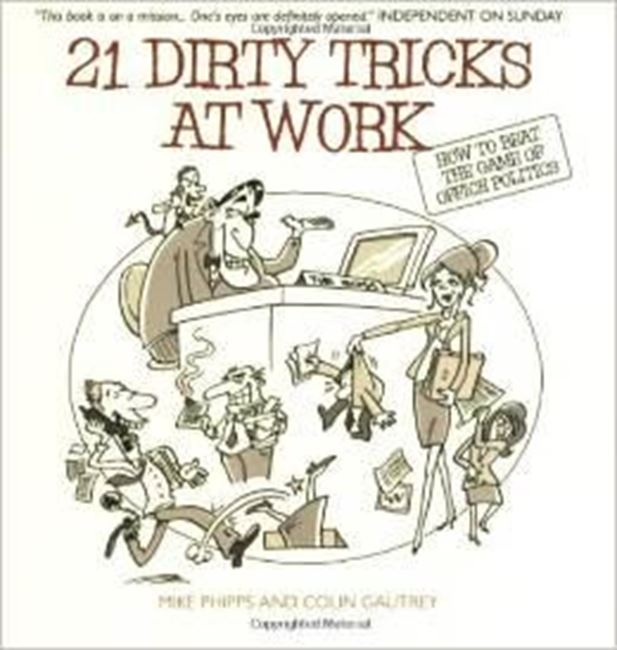 Εικόνα από 21 Dirty Tricks at Work: How to Beat the Game of Office Politics