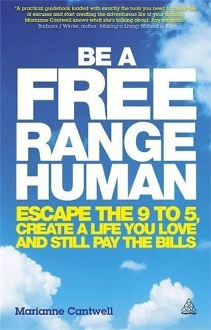 Εικόνα από Be a Free Range Human: Escape the 9-5, Create a Life You Love and Still Pay the Bills