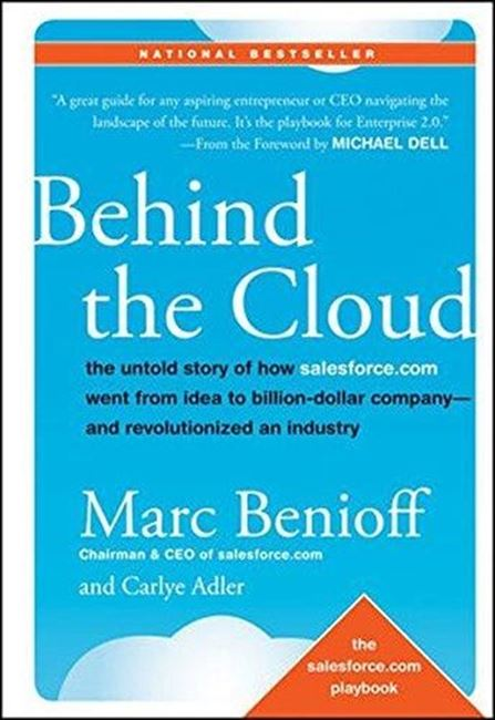 Εικόνα από Behind the Cloud: The Untold Story of How Salesforce.com Went from Idea to Billion-Dollar Company-and Revolutionized an Industry