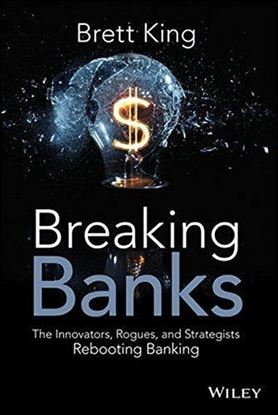 Εικόνα της Breaking Banks: The Innovators, Rogues, and Strategists Rebooting Banking
