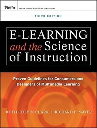 Εικόνα της e-Learning and the Science of Instruction: Proven Guidelines for Consumers and Designers of Multimedia Learning