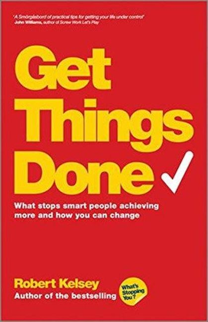 Εικόνα από Get Things Done: What Stops Smart People Achieving More and How You Can Change