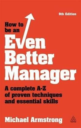 Εικόνα της How to be an Even Better Manager: A Complete A-Z of Proven Techniques and Essential Skills
