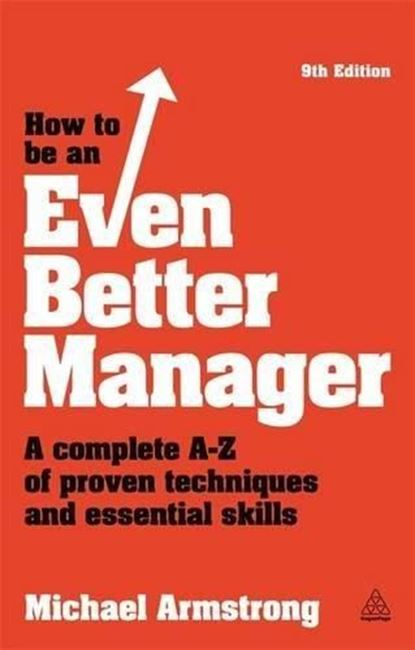 Εικόνα από How to be an Even Better Manager: A Complete A-Z of Proven Techniques and Essential Skills