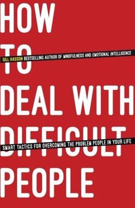 Εικόνα της How To Deal With Difficult People: Smart Tactics for Overcoming the Problem People in Your Life