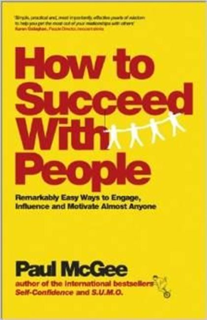 Εικόνα από How to Succeed with People: Remarkably easy ways to engage, influence and motivate almost anyone