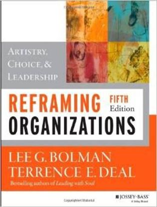 Εικόνα της Reframing Organizations: Artistry, Choice, and Leadership