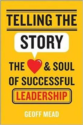 Εικόνα της Telling the Story: The Heart and Soul of Successful Leadership