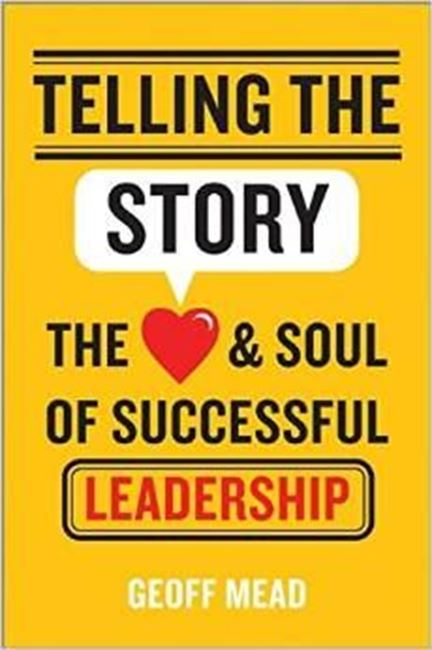 Εικόνα από Telling the Story: The Heart and Soul of Successful Leadership