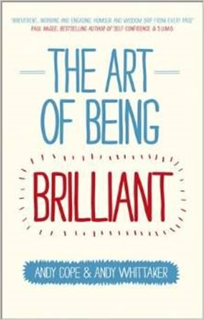 Εικόνα από The Art of Being Brilliant: Transform Your Life by Doing What Works For You