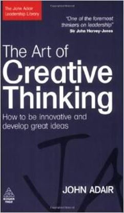 Εικόνα της The Art of Creative Thinking: How to Be Innovative and Develop Great Ideas