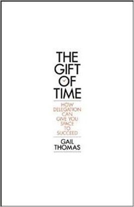 Εικόνα της The Gift of Time: How Delegation Can Give you Space to Succeed