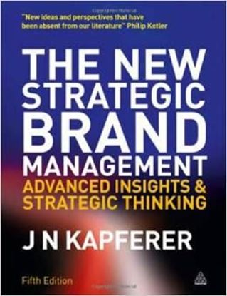 Εικόνα της The New Strategic Brand Management: Advanced Insights and Strategic Thinking