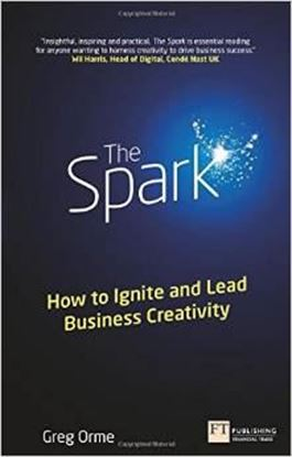 Εικόνα της The Spark: How to Ignite and Lead Business Creativity