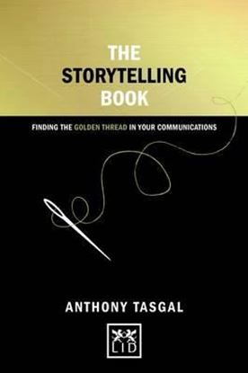 Εικόνα της The Storytelling Book : Finding the Golden Thread in Your Communications