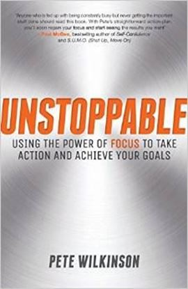 Εικόνα της Unstoppable: Using the Power of Focus to Take Action and Achieve your Goals