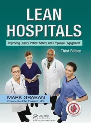 Εικόνα της Lean Hospitals : Improving Quality, Patient Safety, and Employee Engagement, Third Edition