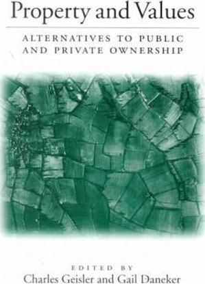 Εικόνα της Property and Values : Alternatives To Public And Private Ownership