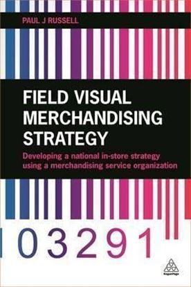Εικόνα της Field Visual Merchandising Strategy : Developing a National In-store Strategy Using a Merchandising Service Organization